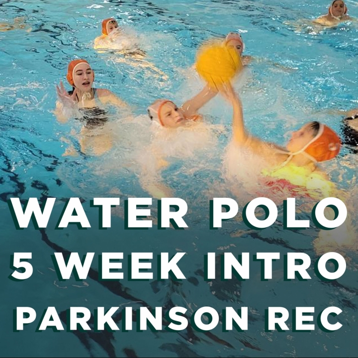 5 Week Intro to Water Polo at the Parkinson Recreation Centre